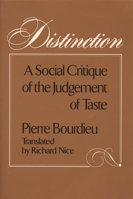 Cover: Distinction: A Social Critique of the Judgement of Taste, from Harvard University Press