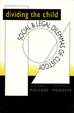 Cover: Dividing the Child: Social and Legal Dilemmas of Custody