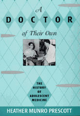 Cover: A Doctor of Their Own: The History of Adolescent Medicine