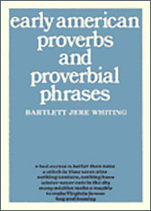Cover: Early American Proverbs and Proverbial Phrases