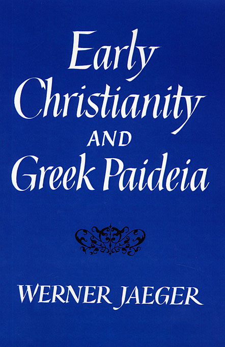 Cover: Early Christianity and Greek Paideia, from Harvard University Press