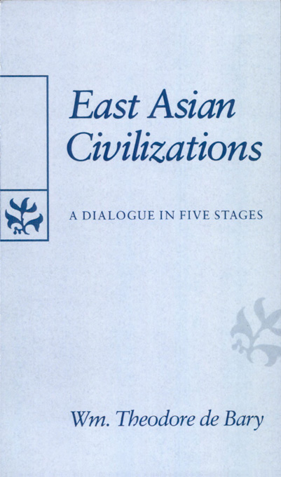 Cover: East Asian Civilizations: A Dialogue in Five Stages, from Harvard University Press