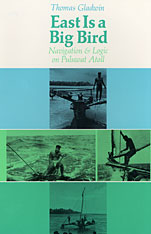 Cover: East Is a Big Bird: Navigation and Logic on Puluwat Atoll