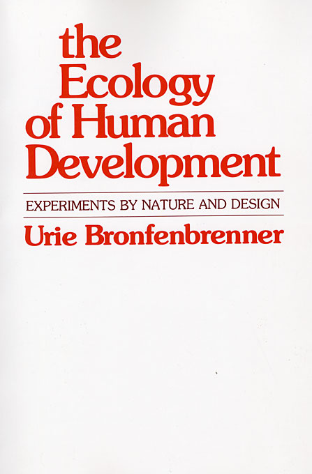 Cover: The Ecology of Human Development: Experiments by Nature and Design, from Harvard University Press