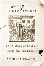Cover: Inky Fingers: The Making of Books in Early Modern Europe