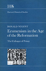 Cover: Ecumenism in the Age of the Reformation: The Colloquy of Poissy
