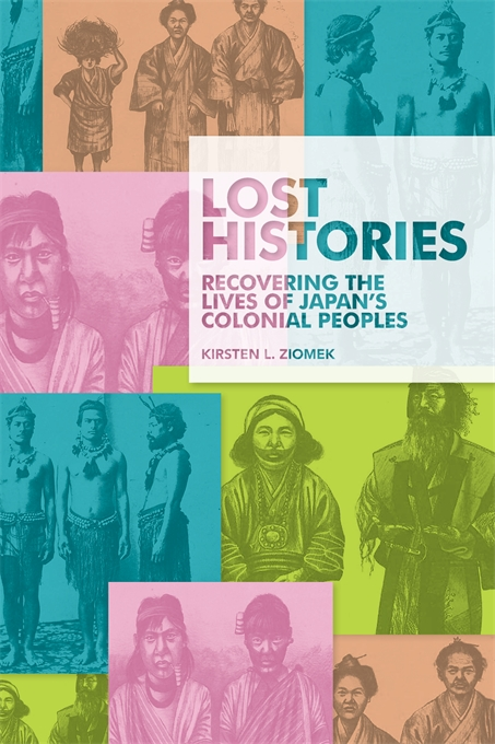 Cover: Lost Histories: Recovering the Lives of Japan's Colonial Peoples, from Harvard University Press