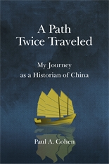 Cover: A Path Twice Traveled: My Journey as a Historian of China