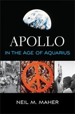 Cover: Apollo in the Age of Aquarius, by Neil M. Maher, from Harvard University Press