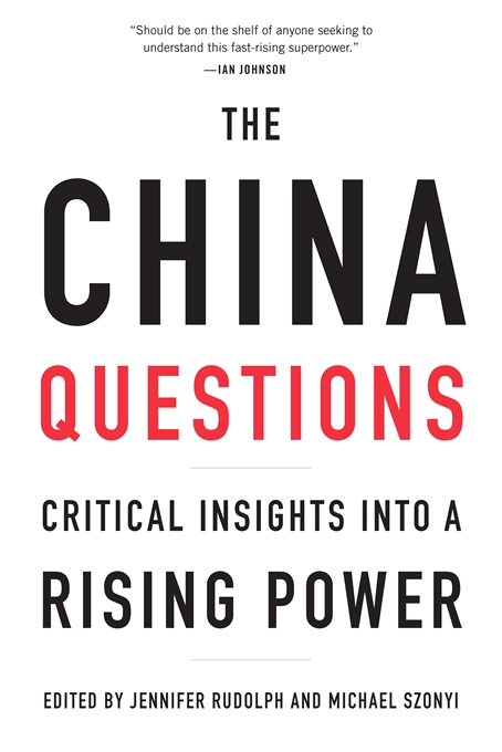 Cover: The China Questions: Critical Insights into a Rising Power, from Harvard University Press