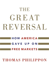 Cover: The Great Reversal: How America Gave Up on Free Markets
