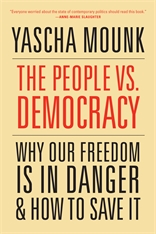 Cover: The People vs. Democracy: Why Our Freedom Is in Danger and How to Save It