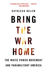 Cover: Bring the War Home: The White Power Movement and Paramilitary America, by Kathleen Belew, from Harvard University Press