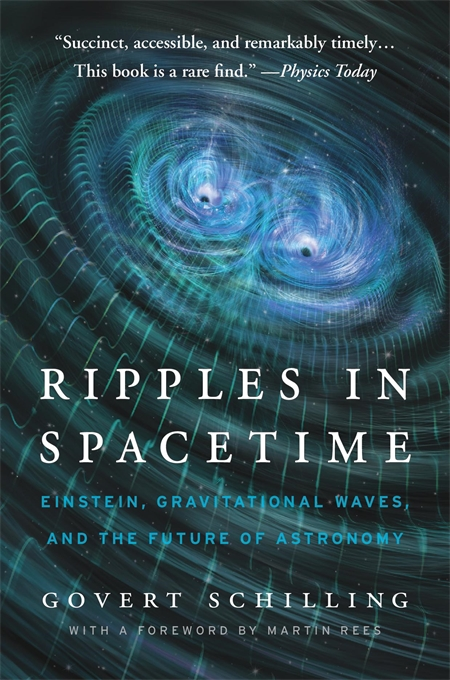 Cover: Ripples in Spacetime: Einstein, Gravitational Waves, and the Future of Astronomy, With a New Afterword, by Govert Schilling, from Harvard University Press