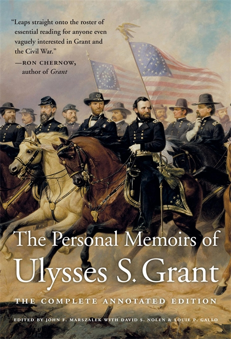 Cover: The Personal Memoirs of Ulysses S. Grant: The Complete Annotated Edition, from Harvard University Press