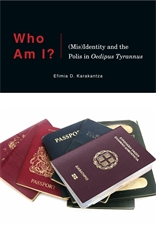 Cover: Who Am I?: (Mis)Identity and the Polis in <i>Oedipus Tyrannus</i>