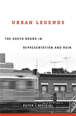 Cover: Urban Legends: The South Bronx in Representation and Ruin