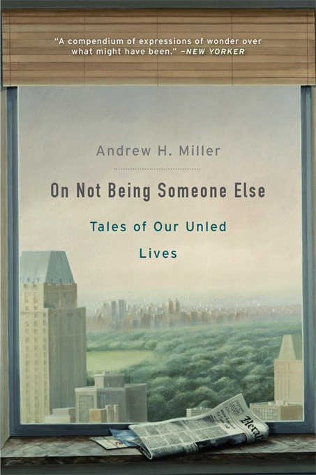 Cover: On Not Being Someone Else: Tales of Our Unled Lives, from Harvard University Press