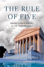 Cover: The Rule of Five: Making Climate History at the Supreme Court