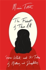 Cover: The Fairest of Them All: Snow White and 21 Tales of Mothers and Daughters