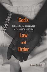 Cover: God's Law and Order: The Politics of Punishment in Evangelical America