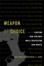 Cover: Weapon of Choice: Fighting Gun Violence While Respecting Gun Rights