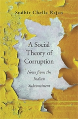 Cover: A Social Theory of Corruption: Notes from the Indian Subcontinent