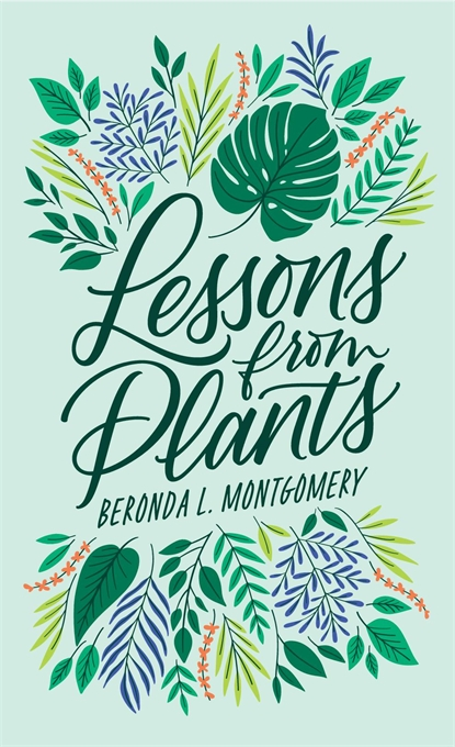 Cover: Lessons from Plants, by Beronda L. Montgomery, from Harvard University Press