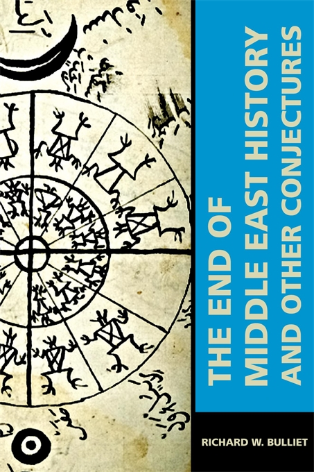 Cover: The End of Middle East History and Other Conjectures, from Harvard University Press