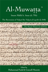 Cover: al-Muwaṭṭaʾ, the Royal Moroccan Edition: The Recension of Yaḥyā Ibn Yaḥyā al-Laythī