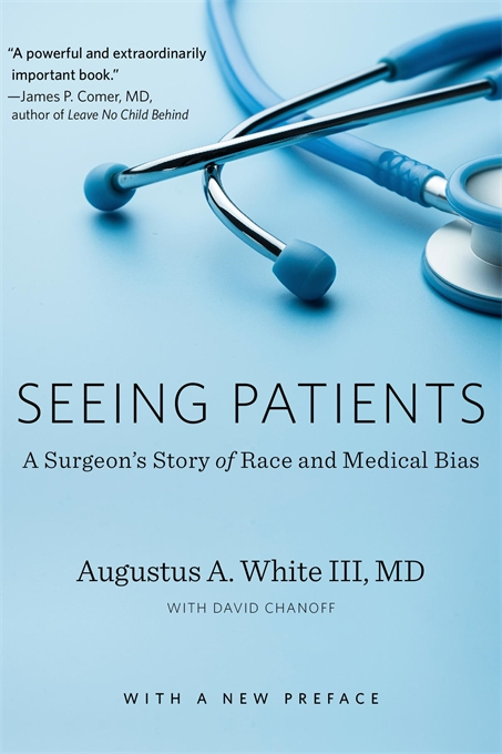 Cover: Seeing Patients: A Surgeon's Story of Race and Medical Bias, With a New Preface, from Harvard University Press