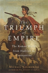Cover: The Triumph of Empire: The Roman World from Hadrian to Constantine