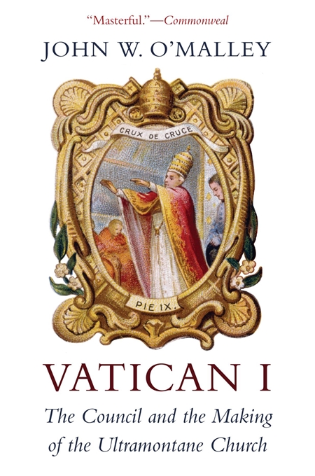 Cover: Vatican I: The Council and the Making of the Ultramontane Church, from Harvard University Press