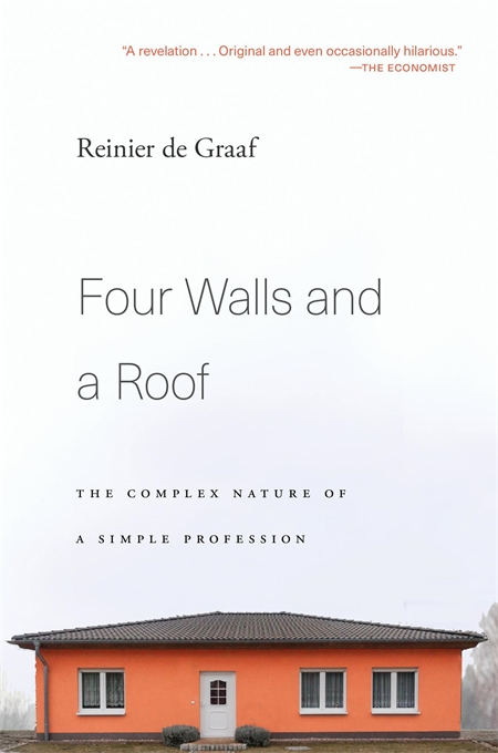 Cover: Four Walls and a Roof: The Complex Nature of a Simple Profession, by Reinier de Graaf, from Harvard University Press