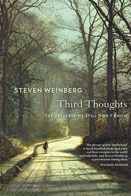 Cover: Third Thoughts: The Universe We Still Don't Know, by Steven Weinberg, from Harvard University Press