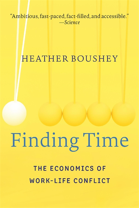 Cover: Finding Time: The Economics of Work–Life Conflict, by Heather Boushey, from Harvard University Press