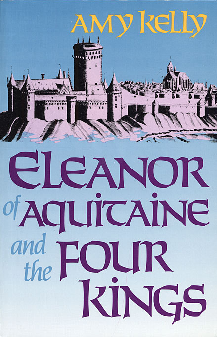 Cover: Eleanor of Aquitaine and the Four Kings, from Harvard University Press