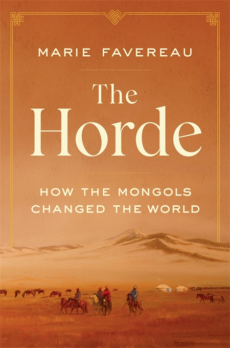 Cover: The Horde: How the Mongols Changed the World, from Harvard University Press