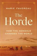 Cover: The Horde: How the Mongols Changed the World
