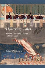 Cover: Flowering Tales: Women Exorcising History in Heian Japan