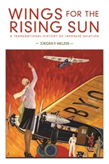 Cover: Wings for the Rising Sun: A Transnational History of Japanese Aviation