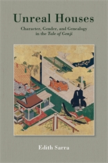 Cover: Unreal Houses: Character, Gender, and Genealogy in the <i>Tale of Genji</i>