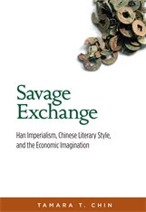 Cover: Savage Exchange: Han Imperialism, Chinese Literary Style, and the Economic Imagination