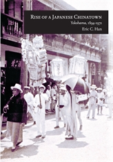 Cover: Rise of a Japanese Chinatown: Yokohama, 1894–1972