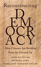 Cover: Reconstructing Democracy: How Citizens Are Building from the Ground Up