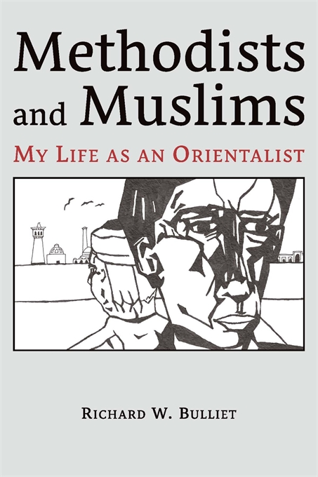 Cover: Methodists and Muslims: My Life as an Orientalist, from Harvard University Press