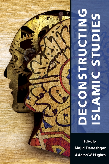 Cover: Deconstructing Islamic Studies, from Harvard University Press