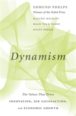 Cover: Dynamism: The Values That Drive Innovation, Job Satisfaction, and Economic Growth