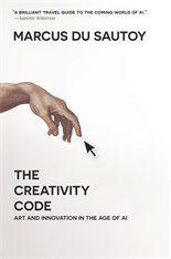 Cover: The Creativity Code: Art and Innovation in the Age of AI