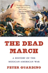 Cover: The Dead March: A History of the Mexican-American War